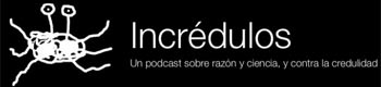 INCRÉDULOS - PODCAST